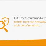 eu-datenschutzgrundverordnung-firewall-und-virenschutz