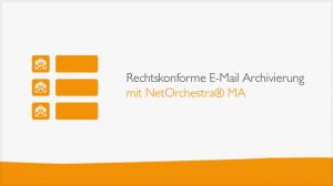 Rechtskonforme E-Mail Archivierung