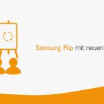 Samsung Flip mit neuen Features