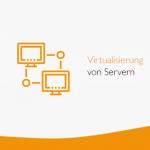 virtualisierung-von-servern