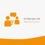 Im Interview mit Berekat Karavul
