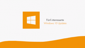 fuenf-interessante-windows-10-updates
