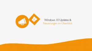 die-besten-windows-10-updates-und-neuerungen-im-ueberblick