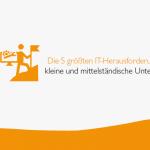 5-it-herausforderungen-fr-kleine-und-mittelstndische-unternehmen